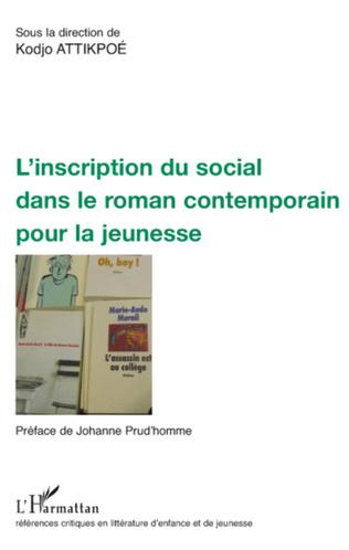Couverture L'inscription du social dans le roman contemporain pour la jeunesse