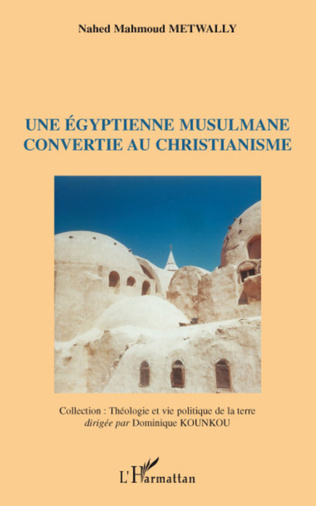 Couverture Une égyptienne musulmane convertie au christianisme