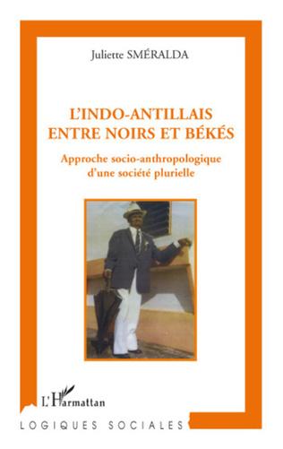Couverture L'indo-antillais entre noirs et békés
