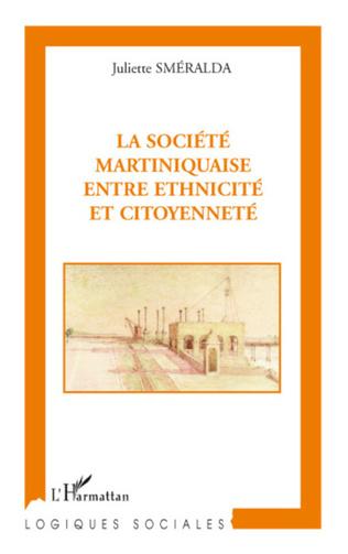 Couverture La société martiniquaise entre ethnicité et citoyenneté