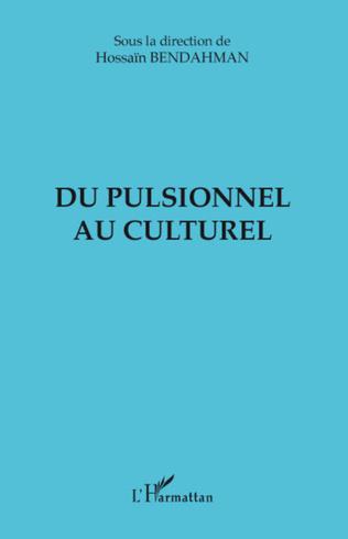 Couverture DU PULSIONNEL AU CULTUREL