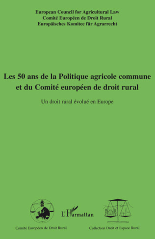 Couverture Les 50 ans de la Politique agricole commune et du Comité européen de droit rural
