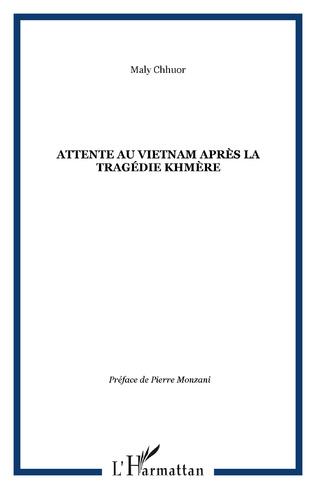 Couverture Attente au Vietnam après la tragédie khmère