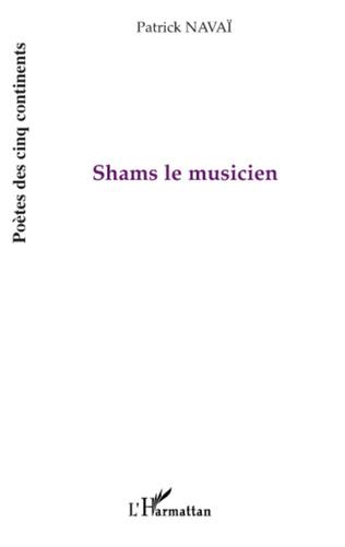 Couverture Shams le musicien