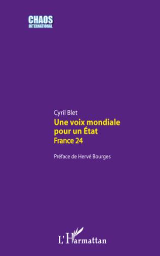 Couverture Une voix mondiale pour un Etat : France 24