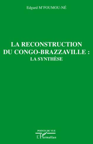 Couverture La reconstruction du Congo-Brazzaville : la synthèse