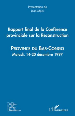Couverture Rapport final de la Conférence provinciale sur la Reconstruction (Bas Congo)