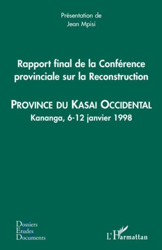 Couverture Rapport final de la Conférence provinciale sur la Reconstruction (kasai occidental)