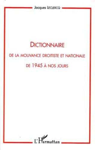 Couverture Dictionnaire de la mouvance droitiste et nationale de 1945 à nos jours