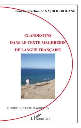 Couverture Clandestins dans le texte maghrébin de langue française