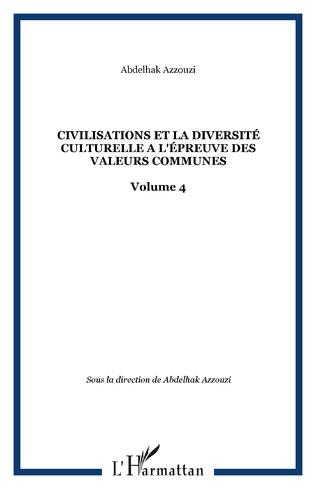 Couverture CIVILISATIONS ET LA DIVERSITÉ CULTURELLE A L'ÉPREUVE DES VALEURS COMMUNES