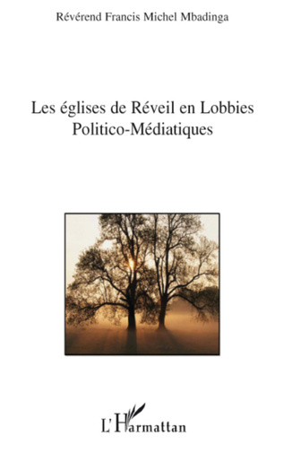 Couverture Les Eglises de Réveil face aux Lobbies Politico-Médiatiques
