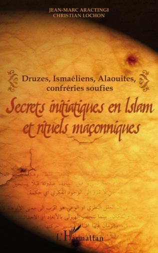 Couverture Secrets initiatiques en Islam et rituels maçonniques
