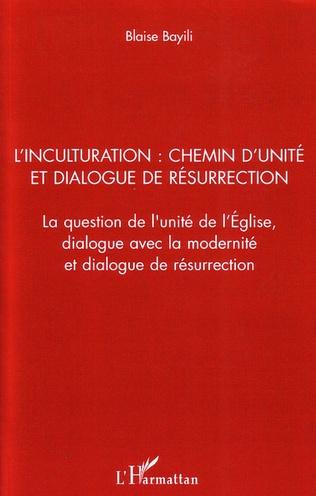 Couverture L'inculturation : chemin d'unité et dialogue de résurrection