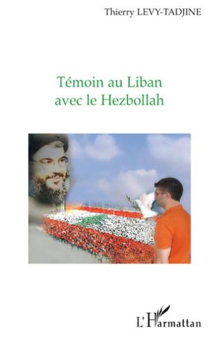 Couverture Témoin au Liban avec le Hezbollah
