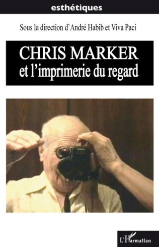 Couverture Chris Marker et l'imprimerie du regard