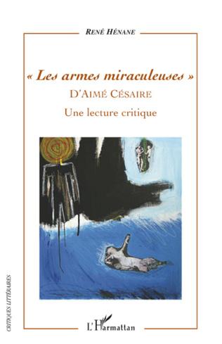 Couverture Les armes miraculeuses d'Aimé Césaire