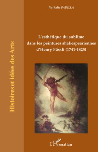 Couverture L'esthétique du sublime dans les peintures shakespeariennes d'Henry Füssli
