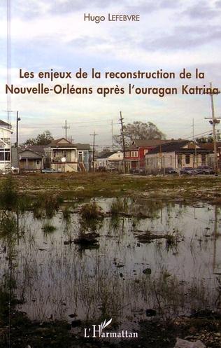Couverture Enjeux de la reconstruction de la Nouvelle-Orléans après l'ouragan Katrina