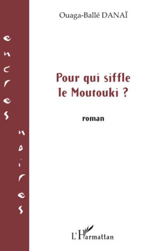 Couverture Pour qui siffle le Moutouki?