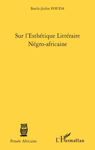 Couverture Sur l'esthétique Littéraire Négro-africaine