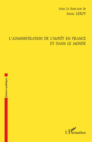Couverture L'administration de l'impôt en France et dans le monde
