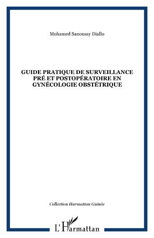 Couverture Guide pratique de surveillance pré et postopératoire en gynécologie obstétrique
