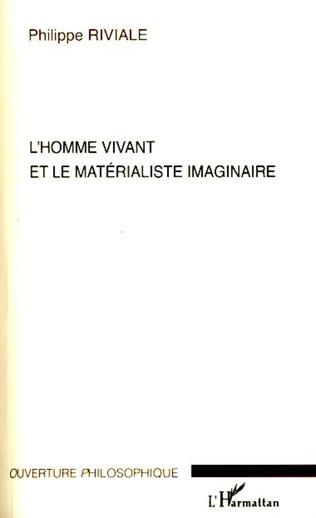 Couverture L'homme vivant et le matérialisme imaginaire