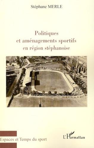 Couverture Politiques et aménagements sportifs en région stéphanoise