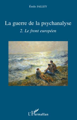 Couverture La guerre de la psychanalyse