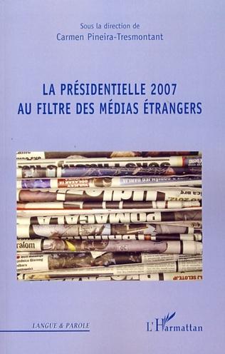 Couverture La présidentielle 2007 au filtre des médias étrangers