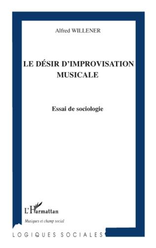 Couverture Le désir d'improvisation musicale