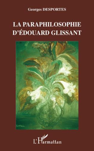 Couverture La paraphilosophie d'Edouard Glissant