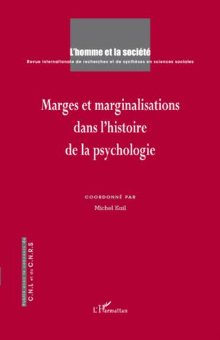 Couverture Marges et marginalisations dans l'histoire de la psychologie