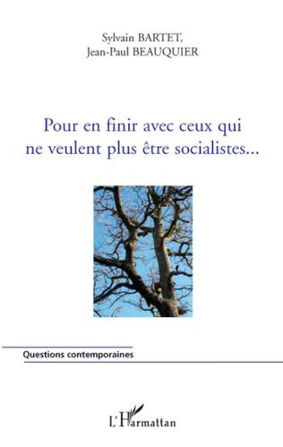 Couverture Pour en finir avec ceux qui ne veulent plus être socialistes...
