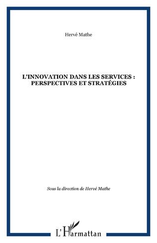 Couverture L'innovation dans les services : perspectives et stratégies