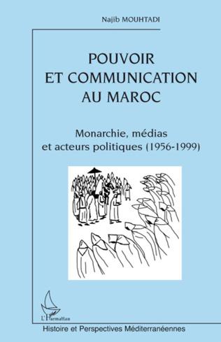 Couverture Pouvoir et communication au Maroc