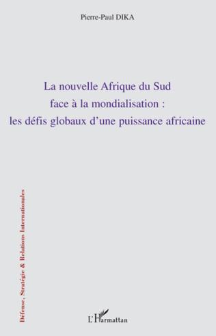Couverture La nouvelle Afrique du Sud face à la mondialisation : les défis globaux d'une puissance africaine