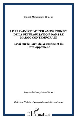 Couverture Le paradoxe de l'islamisation et de la sécularisation dans le Maroc contemporain