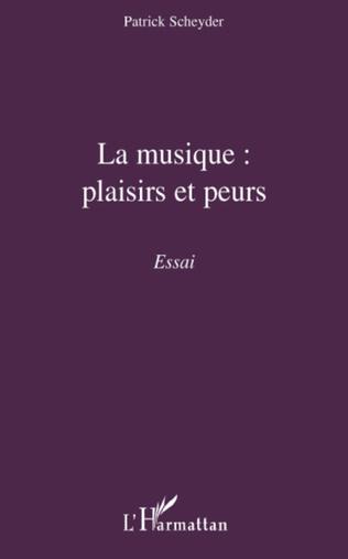 Couverture La musique : plaisirs et peurs