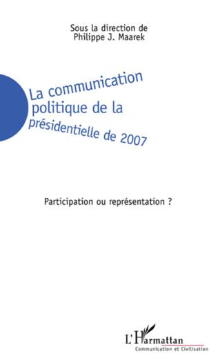 Couverture La communication politique de la présidentielle de 2007