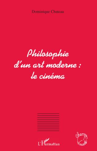 Couverture Philosophie d'un art moderne : le cinéma