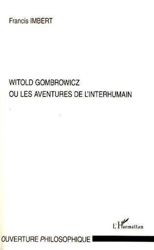 Couverture Witold Gombrowicz ou les aventures de l'interhumain