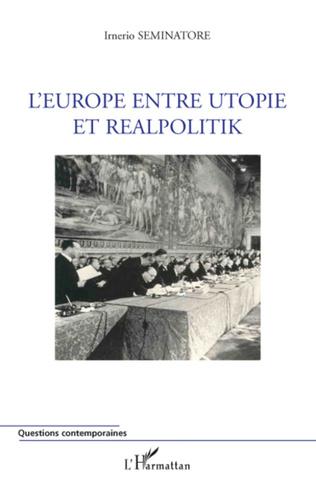 Couverture L'Europe entre utopie et realpolitik
