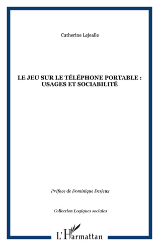 Couverture Le jeu sur le téléphone portable : usages et sociabilité