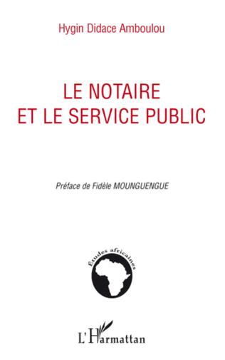 Couverture Le notaire et le service public