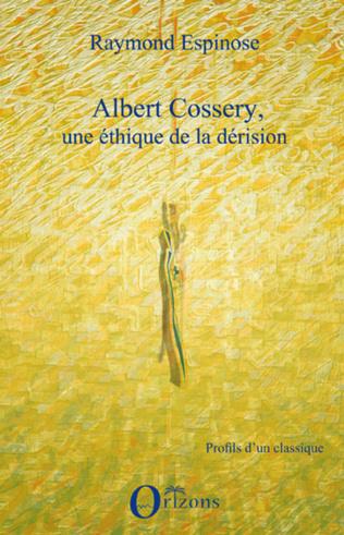 Couverture Albert Cossery, une éthique de la dérision