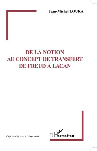 Couverture De la notion au concept de transfert de Freud à Lacan