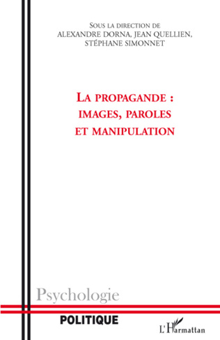 Couverture La propagande : images, paroles et manipulation