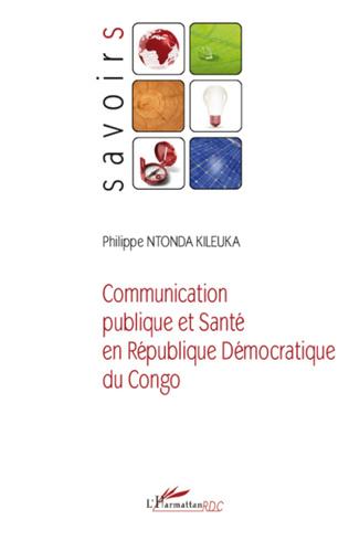 Couverture Communication publique et santé en République Démocratique du Congo